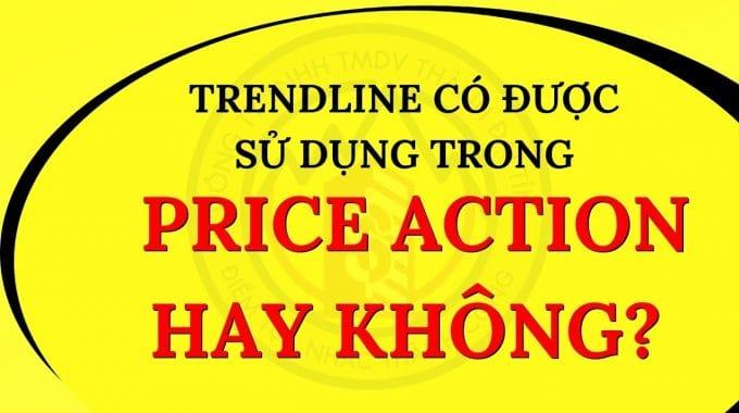 Trendline Có Được Sử Dụng Trong Price Action Hay Không ?